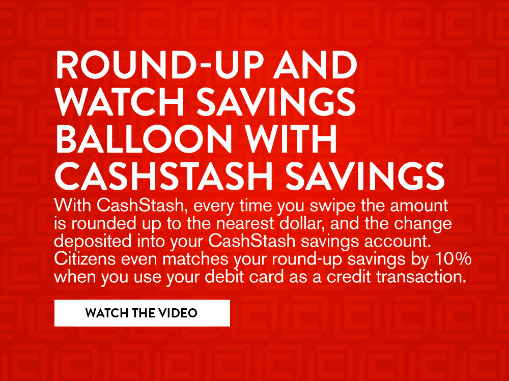 ROUND-UP AND WATCH SAVINGS BALLOON WITH CASHSTASH SAVINGS