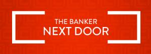 The Banker Next Door