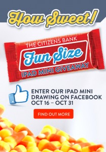 The Citzens Bank Fun Size iPad Mini Giveaway graphic. Register by liking us on Facebook.
