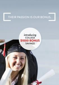 Their Passion is Our Bonus. Introducing College $1000 Bonus Savings